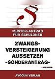 Zwangsversteigerung aussetzen (Sonderantrag) - Muster-Antrag für S