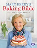 Mary Berry's Baking Bible: Over 250 Classic Recipes (English Edition)