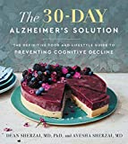 The 30-Day Alzheimer's Solution: The Definitive Food and Lifestyle Guide to Preventing Cognitive Decline (English Edition)