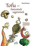 Tofu - fantastisch vegetarisch