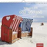 Was ich dir von Herzen wünsche 2021: Wandkalender mit Monatskalendarium