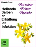 Heilende Salben für Erkältung und Infektion (Aus meiner Kräuterapotheke 1)