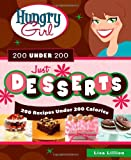 Hungry Girl 200 Under 200 Just Desserts: 200 Recipes Under 200 C