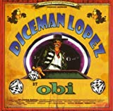 Diceman Lopez (inkl. dem Song aus der Obi-Werbung)