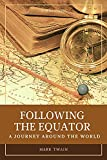 Following the Equator A Journey Around the World : With original illustration (English Edition)