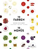 Kochen nach Farben. 12 Farben – 12 Menü