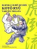 Kotô Ryû Taijutsu no Kata: Bujinkan Budô D