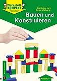 Werkstatt kompakt: Bauen und Konstruieren: Kopiervorlagen mit Arbeitsblättern