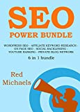 SEO POWER BUNDLE - 6 in 1 - 2016 UPDATE: WORDPRESS SEO - AFFILIATE KEYWORD RESEARCH - ON PAGE SEO - SOCIAL BACKLINKING - YOUTUBE RANKING - PRIVATE BLOG NETWORK (English Edition)