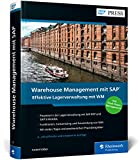 Warehouse Management mit SAP: Effektive Lagerverwaltung mit SAP WM und SAP S/4HANA Stock Room Management (SAP PRESS)