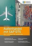 Außenhandel mit SAP GTS – Der Leitfaden für Anw