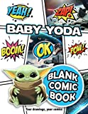 Baby Yoda Blank Comic Book: Are You Creative Enough To Complete This Book? Let's try right now!!