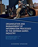 Organisation and Management of Information Processes in the German Games Industry: The significance of customer review and recommender systems for the innovation process in the German games industry