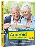 Android für Smartphones & Tablets – Leichter Einstieg für Senioren: die verständliche Anleitung - 4. aktualisierte Auflage des Bestsellers - komplett in Farbe - große S