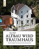 Altbau wird Traumhaus: Stilvolle Modernisierung wertvoller Bausubstanz