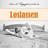 Art of Happiness: Loslassen