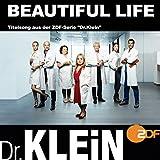 Beautiful Life (Titelsong aus der ZDF-Serie 'Dr.Klein')