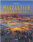 Reise durch Marrakesch - Ein Bildband mit über 180 Bildern auf 140 Seiten - STÜRTZ-Verlag: Ein Bildband mit über 200 Bildern - STÜRTZ-Verlag