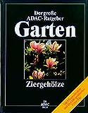 (ADAC) Der Große ADAC Ratgeber Garten, Ziergehölze (Der grosse ADAC-Ratgeber Garten)