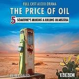 Someone's Making a Killing in Nigeria: The Price of Oil 5