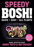 Speedy BOSH!: Over 100 New Quick and Easy Plant-Based Meals in 30 Minutes from the Authors of the Highest Selling Vegan Cookbook Ever (English Edition)