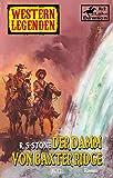 Western Legenden 26: Der Damm von Baxter Ridg