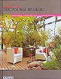 Der Wintergarten. Wohnräume unter Glas. Optimal planen. Klimagerecht bauen. Wirkungsvoll bepflanzen