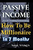 How To Be Millionaire In 7 Months: Learn The Essential Art Of Trading & Investing In Forex & Stocks. (English Edition)