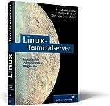 Linux-Terminalserver: Linux-X-Terminals und Linux-Net-PCs booten und Anwendungen bereitstellen (Galileo Computing)
