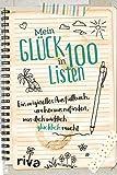 Mein Glück in 100 Listen: Ein originelles Ausfüllbuch, um herauszufinden, was dich wirklich glücklich macht