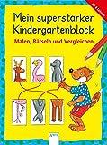 Malen, Rätseln und Vergleichen: Mein superstarker KINDERGARTENBLOCK (Kleine Rätsel und Übungen für Kindergartenkinder)