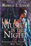 Music in the Night: Guardians of the Time Stream Book 3