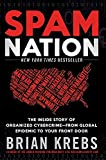 Spam Nation: The Inside Story of Organized Cybercrime-from Global Epidemic to Your Front Door (English Edition)
