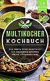 Multikocher Kochbuch: Das Prep & Cook Rezeptbuch mit den besten Rezepten für die Küchenmaschine 75 Multikocher Rezepte (Prep & Cook Buch 1)
