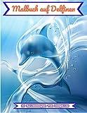Malbuch auf Delfinen: Malbuch für Delphin-Kinder, innen 35 Zeichnungen von Delphinen. Auch mit Informationen über dieses Meerestier.