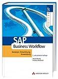 SAP Business Workflow . Konzept, Anwendung, Entwicklung (SAP Profiwissen)