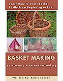BASKET MAKING: Earn Money From Basket Making (English Edition)