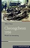 Cheongcheon 1950: Wende im Koreakrieg (Schlachten – Stationen der Weltgeschichte)