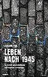Leben nach 1945 im Kontext gesellschaftlicher und religiöser Strömung