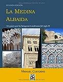 La Medina Albaida (Edición B/N): Un paseo por la Zaragoza musulmana del siglo XI (Saraqusta 2018)