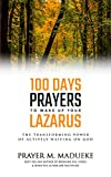100 Days Prayers to Wake Up Your Lazarus in 2021: The Transforming Power of Actively Waiting on God (English Edition)