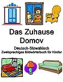 Deutsch-Slowakisch Das Zuhause / Domov Zweisprachiges Bildwörterbuch für Kinder