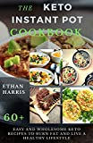 THE KETO INSTANT POT COOKBOOK: Easy and Wholesome Keto Recipes to Burn Fat and Live a Healthy Lifestyle (English Edition)