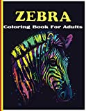 Zebra Coloring Book For Adults: An adult Beautiful Zebra coloring book with 30 amazing Zebra designs for stress relieving
