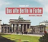 Das alte Berlin in Farbe (Historischer Bildband)