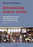 Entwicklung anders lernen: Unterrichtsmaterialien zum Globalen Lernen in der Sekundarstufe in Anlehnung an den Orientierungsrahmen der KMK