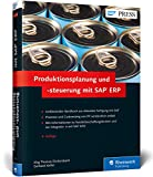 Produktionsplanung und -steuerung mit SAP ERP: Ihr umfassendes Handbuch zu SAP PP – 5. Auflage (SAP PRESS)