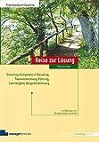 Reise zur Lösung: Coaching-Kompetenz in Beratung, Teamentwicklung, Führung, Lehrtätigkeit, Gesprächsführung (Edition Training aktuell)