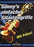 Sonny's einfache Gitarrengriffe: Diese Gitarrengrifftabelle enthält die wichtigsten und gebräuchlichsten Akkorde, mit denen man fast alle Lieder und Songs begleiten kann