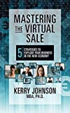 Mastering the Virtual Sale: 5 Strategies to Explode Your Business in the New Economy (English Edition)